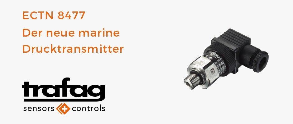 Der neue marine Drucktransmitter ECTN 8477 vervollständigt Trafags Schiffbauportfolio