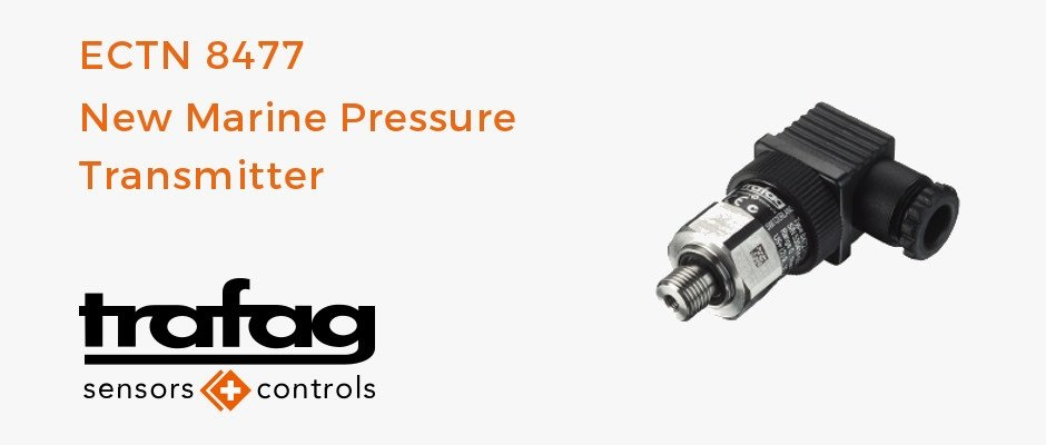 Read more about the article New Marine Pressure Transmitter ECTN 8477 completes Trafag's shipbuilding portfolio